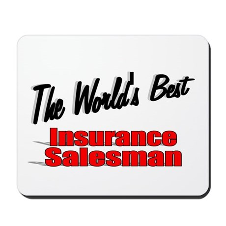 """The World's Best Insurance Salesman"" Mousepad"