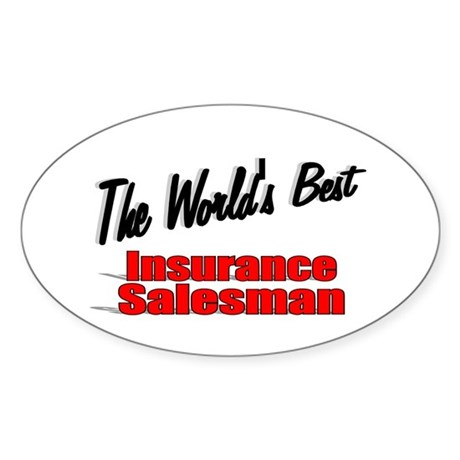 """The World's Best Insurance Salesman"" Sticker (Ova"