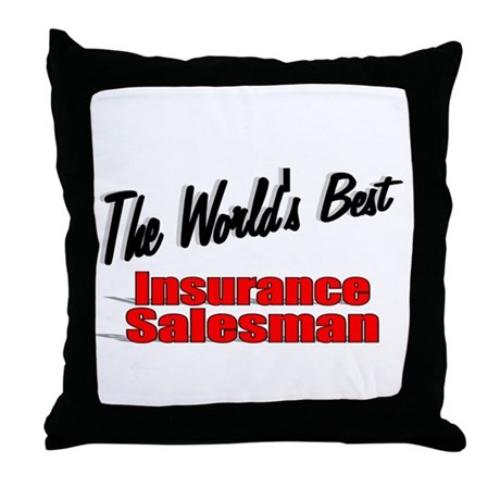 """The World's Best Insurance Salesman"" Throw Pillow"
