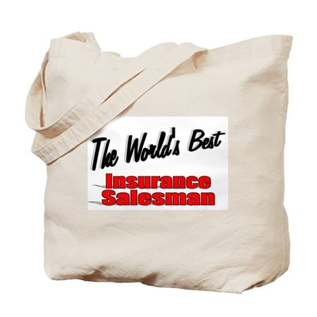 """The World's Best Insurance Salesman"" Tote Bag"