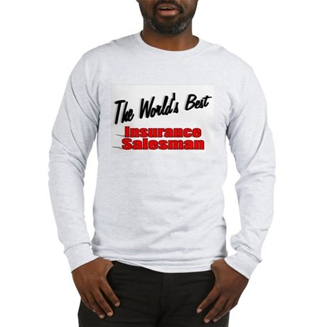 """The World's Best Insurance Salesman"" Long Sleeve"