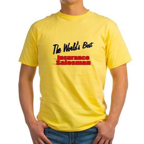 """The World's Best Insurance Salesman"" Yellow T-Shi"