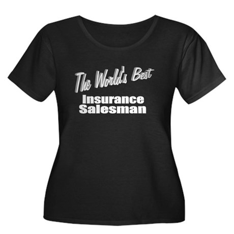 """The World's Best Insurance Salesman"" Women's Plus"