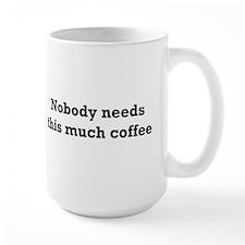 Nobody needs coffee