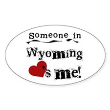 Someone in Wyoming Oval Decal
