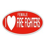 I Love Female Fire Fighters Oval Sticker