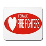 I Love Female Fire Fighters Mousepad