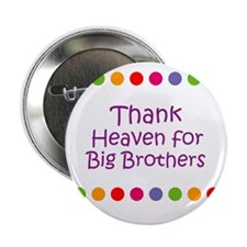 "Thank Heaven for Big Brothers 2.25"" Button"