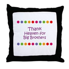 Thank Heaven for Big Brothers Throw Pillow