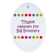 Thank Heaven for Big Brothers Oval Ornament
