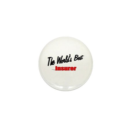 &quot; The World's Best Insurer&quot; Mini Button