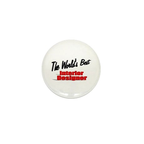 """The World's Best Interior Designer"" Mini Button ("