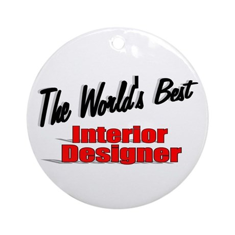 """The World's Best Interior Designer"" Ornament (Rou"