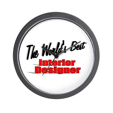 """The World's Best Interior Designer"" Wall Clock"