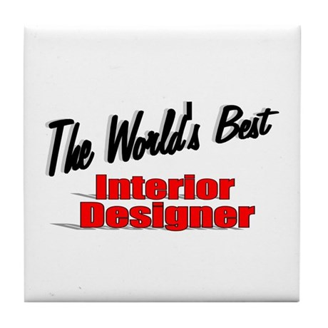 """The World's Best Interior Designer"" Tile Coaster"