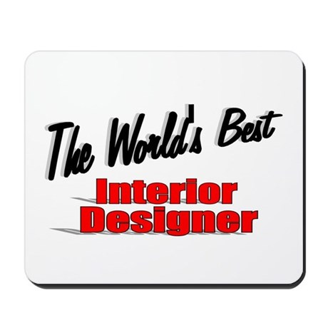 """The World's Best Interior Designer"" Mousepad"