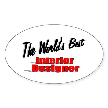 """The World's Best Interior Designer"" Sticker (Oval"