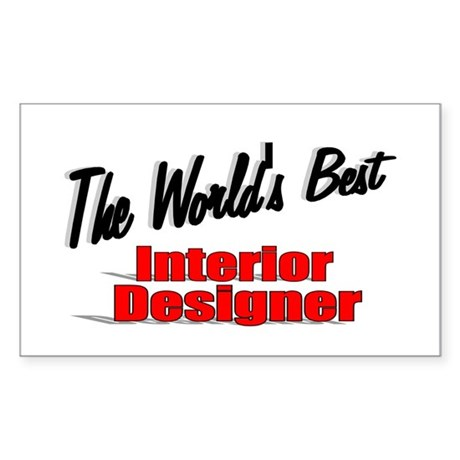 """The World's Best Interior Designer"" Sticker (Rect"