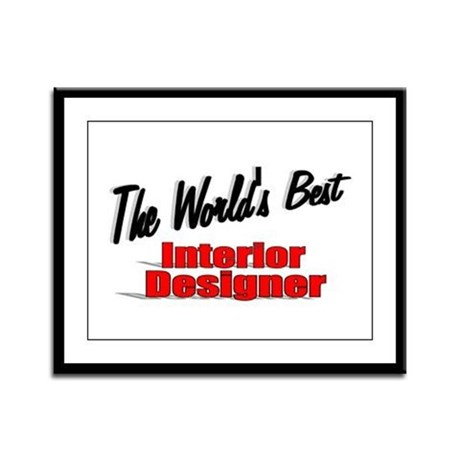 """The World's Best Interior Designer"" Framed Panel"
