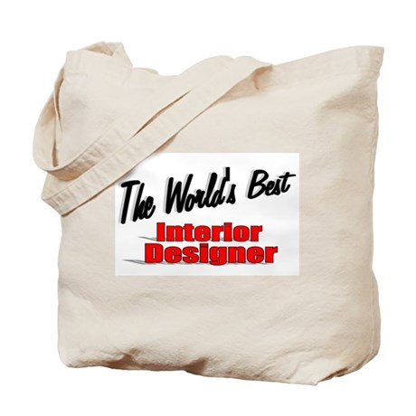 """The World's Best Interior Designer"" Tote Bag"