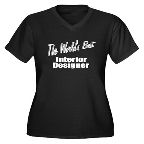 """The World's Best Interior Designer"" Women's Plus"