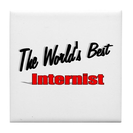 """The World's Best Internist"" Tile Coaster"