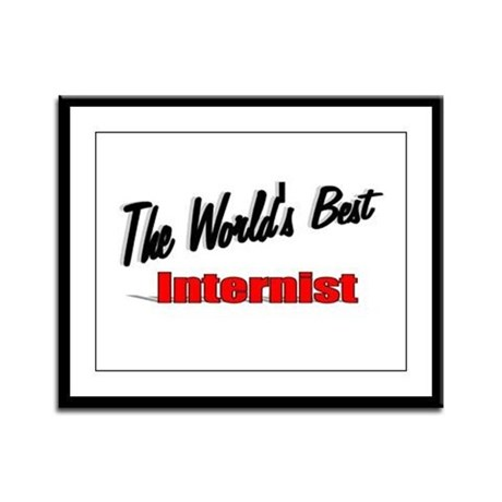 """The World's Best Internist"" Framed Panel Print"