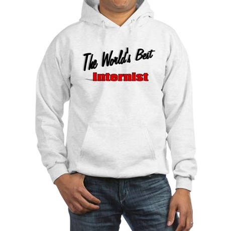 """The World's Best Internist"" Hooded Sweatshirt"