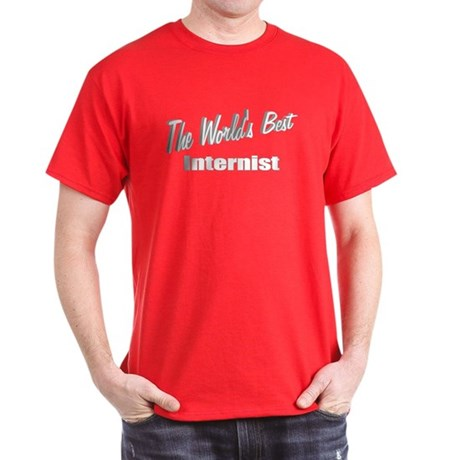 """The World's Best Internist"" Dark T-Shirt"