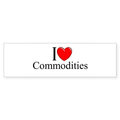 """I Love (Heart) Commodities"" Bumper Sticker"