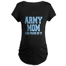 Army Mom and Proud of it T-Shirt