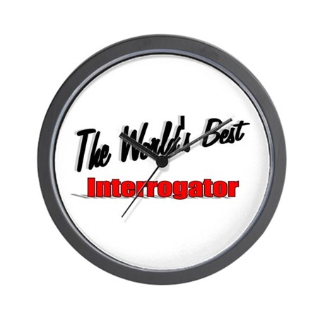 """The World's Best Interrogator"" Wall Clock"