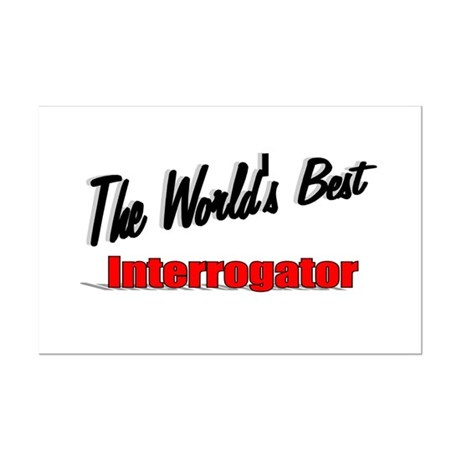 """The World's Best Interrogator"" Mini Poster Print"
