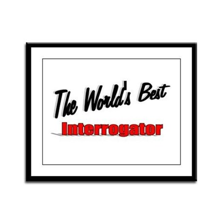 """The World's Best Interrogator"" Framed Panel Print"