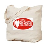 I Love Female Fire Fighters Tote Bag