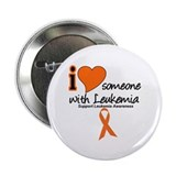 "I Love Someone w/Leukemia 2.25"" Button"