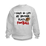 No Life Brother Football Sweatshirt