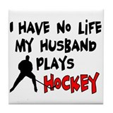 No Life Husband Hockey Tile Coaster