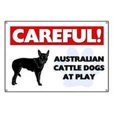 Careful Australian Cattle Dogs Banner