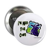 "I'm Mad For Cows 2.25"" Button (10 pack)"
