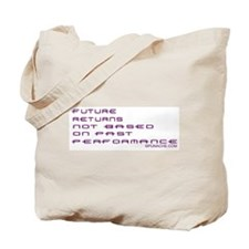 FUTURE RETURNS NOT BASED ON PAST PERFORMANCE Tote