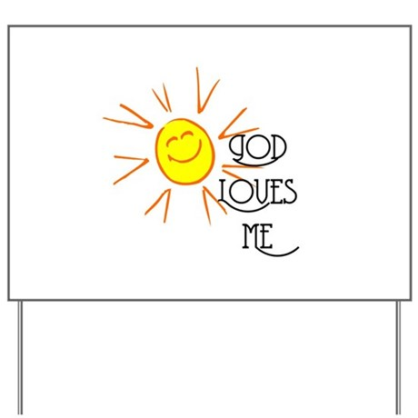 God Loves Me Yard Sign
