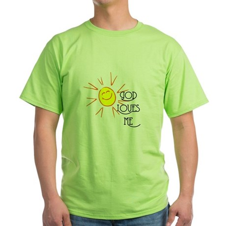 God Loves Me Green T-Shirt