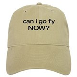 can i go fly now? Hat