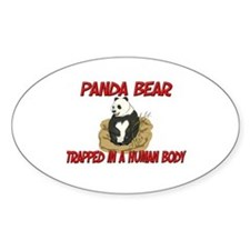 Panda Bear trapped in a human body Oval Bumper Stickers