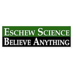 Eschew science believe anything sticker gt pro science for Esche wei