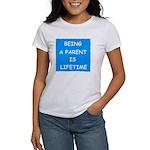BEING A PARENT IS LIFETIME Women's T-Shirt