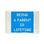 BEING A PARENT IS LIFETIME Rectangle Magnet (100 p