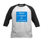 BEING A PARENT IS LIFETIME Kids Baseball Jersey