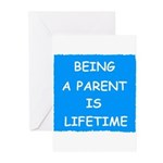 BEING A PARENT IS LIFETIME Greeting Cards (Pk of 1